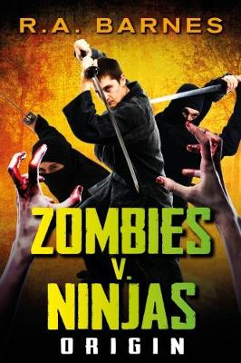 Zombies v. Ninjas: No. 1: Origin (Paperback)
