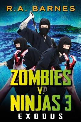 Zombies v. Ninjas: No. 3: Exodus (Paperback)