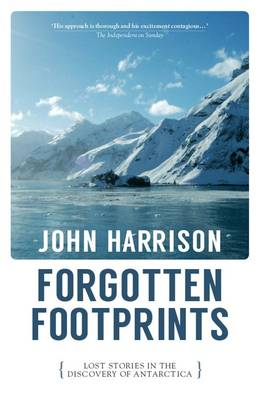 Forgotten Footprints: Lost Stories in the Discovery of Antarctica (Paperback)