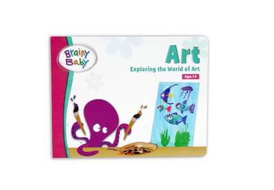 Brainy Baby - Art: Exploring the World of Art (Board book)
