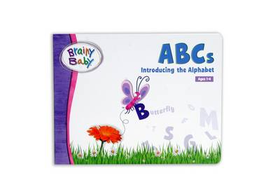 Brainy Baby - ABCs: Introducing the Alphabet (Board book)