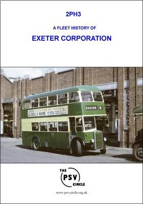 A Fleet History of Exeter Corporation: 2PH3 (Paperback)