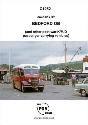 Chassis List - Bedford OB (and Other Post-war K/M/O Passenger Carrying Vehicles): C1252 (Paperback)