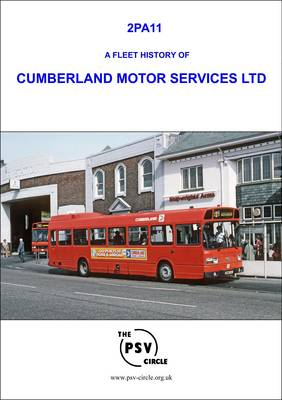A Fleet History of Cumberland Motor Services LTD.: 2PA11 (Paperback)