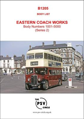 Body List - Eastern Coach Works Body Numbers 1001-5000 (Series 2): B1205 (Paperback)