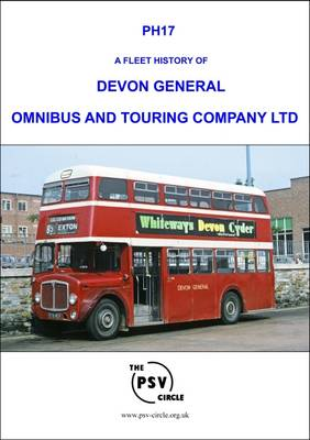 A Fleet History of Devon General Omnibus and Touring Company Limited: PH17 (Paperback)