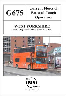 Current Fleets of Bus and Coach Operators - West Yorkshire: Operators M to Z and Non-PSV Part 2: G675 (Paperback)