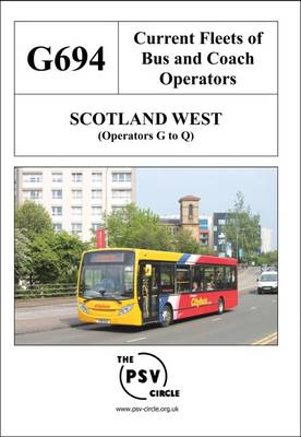 Current Fleets of Bus and Coach Operators - Scotland West (Operators G to Q): G694 (Paperback)