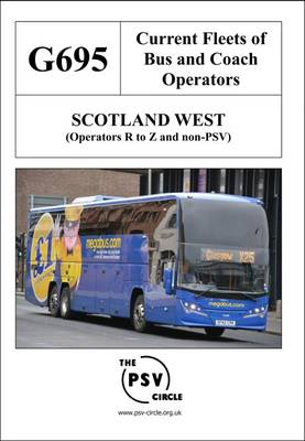 Current Fleets of Bus and Coach Operators - Scotland West (Operators R to Z and Non-PSV): G695 (Paperback)