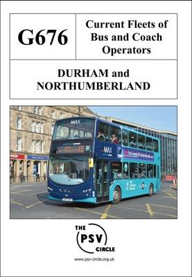 Current Fleets of Bus and Coach Operators - Durham and Northumberland: G676 (Paperback)