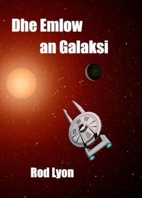 Dhe Emlow an Galaksi (Paperback)