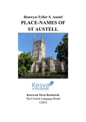Henwyn-Tyller S. Austel: Place Names of St. Austell - A Background to Cornish: An Occasional Series 16 (Paperback)