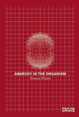 Anarchy in the Organism (Paperback)