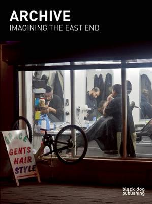 Archive: Imagining the East End: A Photographic Discourse (Paperback)