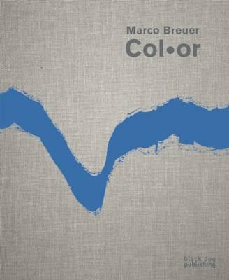 Marco Breuer: Color (Hardback)