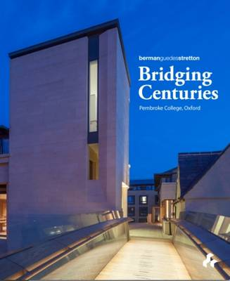Bridging Centuries: Pembroke College Oxford (Hardback)