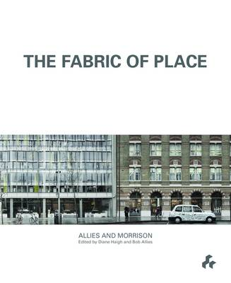 The Fabric of Place: Allies and Morrison (Paperback)