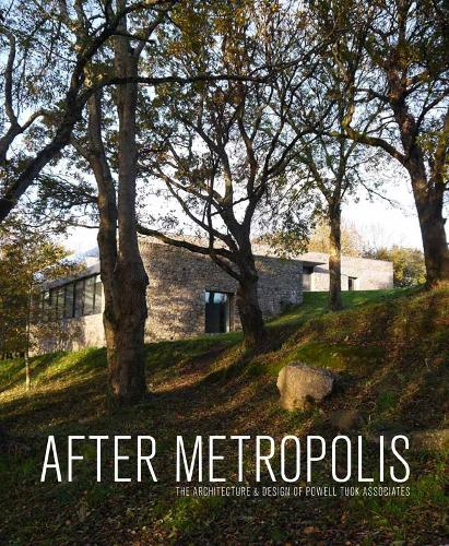 After Metropolis: The Architecture and Design of Powell Tuck Associates (Paperback)