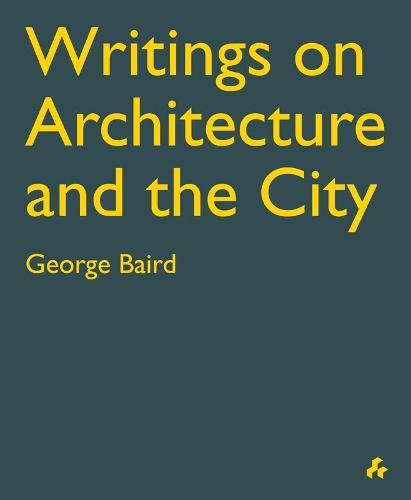 Writings on Architecture and the City (Paperback)