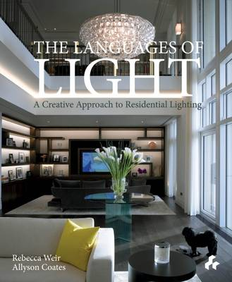Languages of Light: A Creative Approach to Residential Lighting (Hardback)