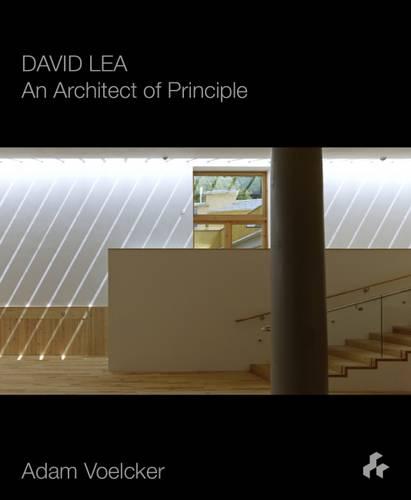 David Lea: An Architect of Principle (Paperback)