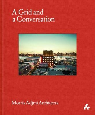 A Grid and a Conversation: Morris Adjmi Architects (Hardback)