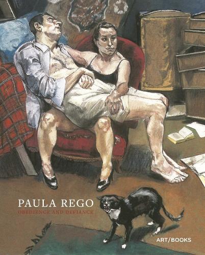 Paula Rego: Obedience and Defiance (Hardback)