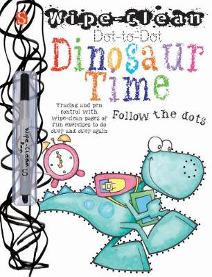 Dot-To-Dot Dinosaur Time: Follow the dots - Wipe-Clean (Paperback)
