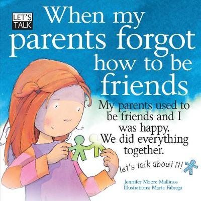 When My Parents Forgot How To Be Friends - Let's Talk (Paperback)