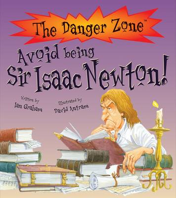 Avoid Being Sir Isaac Newton! - The Danger Zone (Hardback)