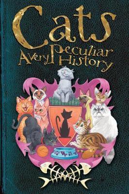 Cats: A Very Peculiar History - Very Peculiar History (Hardback)