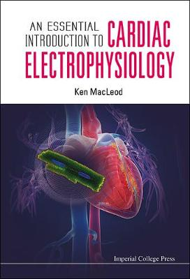 Essential Introduction To Cardiac Electrophysiology, An (Hardback)