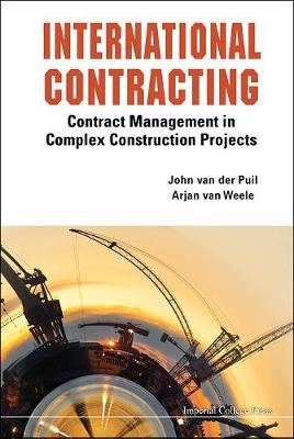 International Contracting: Contract Management In Complex Construction Projects (Hardback)