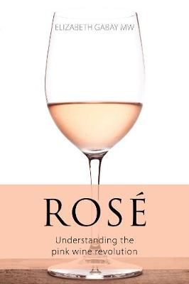 Rose: Understanding the pink wine revolution - The Infinite Ideas Classic Wine Library (Paperback)
