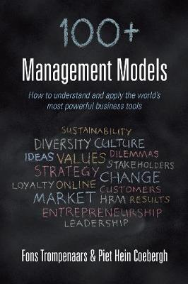 100+ management models: How to understand and apply the world's most powerful business tools (Hardback)