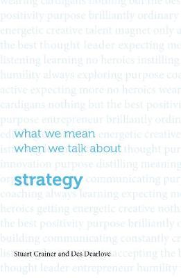 What we mean when we talk about strategy (Paperback)