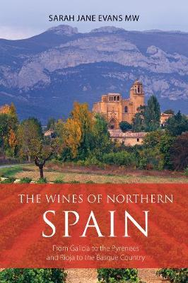 The wines of northern Spain: From Galicia to the Pyrenees and Rioja to the Basque Country - The Infinite Ideas Classic Wine Library (Paperback)