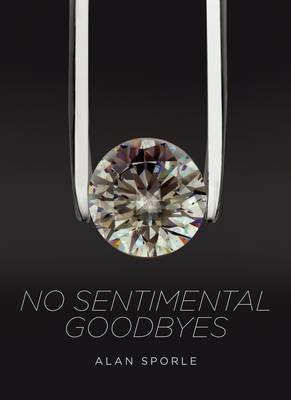 No Sentimental Goodbyes (Hardback)