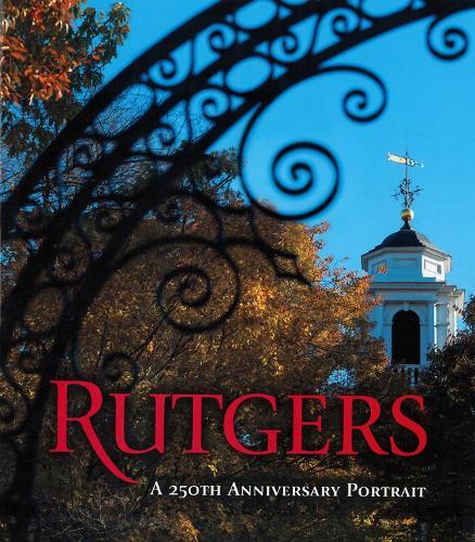 Rutgers: A 250th Anniversary Portrait (Hardback)