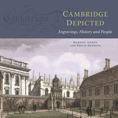 Cambridge Depicted: Engravings, History and People (Hardback)