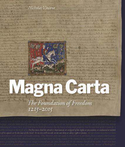Magna Carta: The Foundation of Freedom 1215-2015 (Hardback)