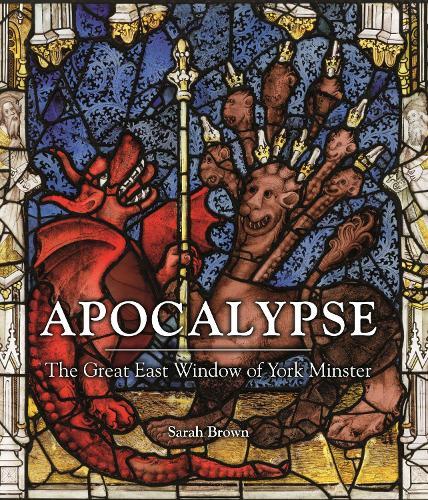 Apocalypse: The Great East Window of York Minster (Hardback)