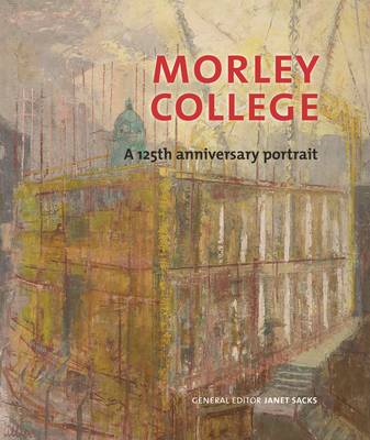 Morley College: A 125th Anniversary Portrait (Paperback)