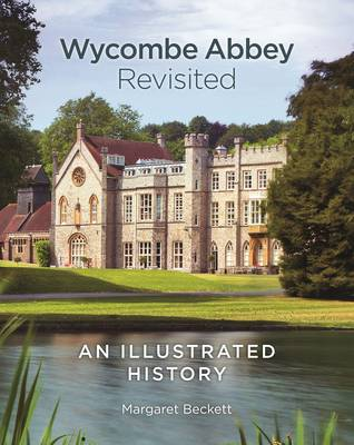Wycombe Abbey Revisited: An Illustrated History (Hardback)
