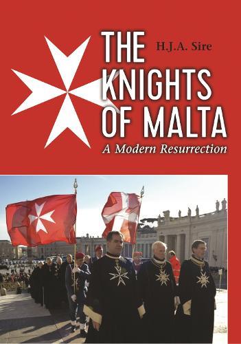 The Knights of Malta: A Modern Resurrection (Hardback)