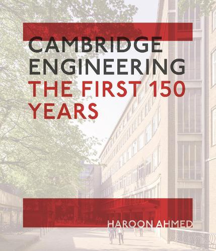 Cambridge Engineering: The First 150 Years (Hardback)