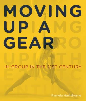 Moving Up a Gear: A Portrait of Im Group in the 21st Century (Hardback)