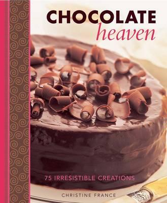 Chocolate Heaven: 75 Irresistible Creations (Hardback)