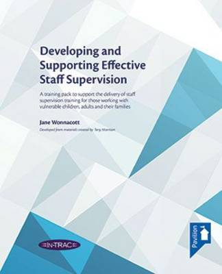Developing and Supporting Effective Staff Supervision: A multimedia resource that provides a flexible training programme for staff supervision