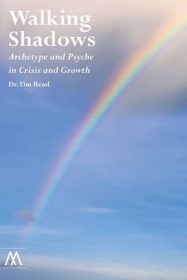 Walking Shadows: Archetype and Psyche in Crisis and Growth - Muswell Hill Press (Paperback)